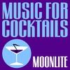 Couverture de l'album Music For Cocktails (Moonlite)