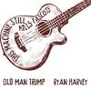 Couverture du titre Old Man Trump (feat. Ani DiFranco & Tom Morello)