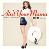 Couverture du titre Ain't Your Mama 65