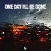 Cover of the album One Day I'll Be Gone (Forever) - Single