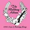 Couverture de l'album The Wedding Album (1950's Love & Marriage Songs)