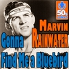 Cover of the album Gonna Find Me a Bluebird (Digitally Remastered) - Single
