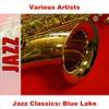 Couverture de l'album Jazz Classics: Blue Lake