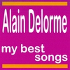 Cover of the album Alain Delorme : My Best Songs