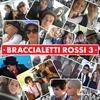 Couverture de l'album Bracialetti Rossi 3