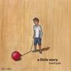 Couverture de l'album A Little Story - Single