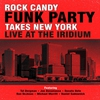 Cover of the album Rock Candy Funk Party Takes New York - Live at the Iridium