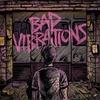 Couverture de l'album Bad Vibrations (Deluxe Edition)