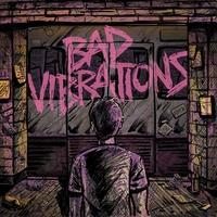 Couverture du titre Bad Vibrations (Deluxe Edition)