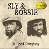 Cover of the album Ultimate Collection: Sly & Robbie - In Good Company