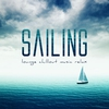 Cover of the album Sailing - Lounge Chillout Music Relax