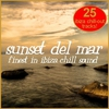 Couverture de l'album Sunset del Mar - Finest In Ibiza Chill Sound