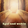 Cover of the album Egal und wohin - Single