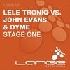 Couverture de l'album Stage One (Lele Troniq vs. John Evans vs. Dyme) - Single