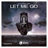 Couverture de l'album Let Me Go - Single