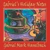 Couverture de l'album Gabriel's Holiday Notes