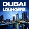 Cover of the album Dubai Loungers, Only For the Riches Vol.2 (Cafe Chill Out Edition)