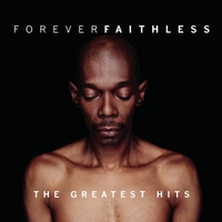 Couverture du titre Forever Faithless: The Greatest Hits