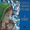 Couverture de l'album Célèbres chants d'église à Marie