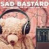 Couverture de l'album Sad Bastard - Valentine's Day for the Lonely and Alone