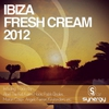 Couverture de l'album Ibiza Fresh Cream 2012