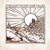 Cover of the album Through the Deep, Dark Valley