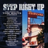 Couverture de l'album Step Right Up - The Songs of Tom Waits