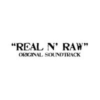 Couverture du titre Real N' Raw (Original Soundtrack)