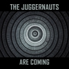 Cover of the album The Juggernauts Are Coming