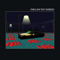 Cover of the track Deadcrushed