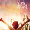 Couverture de l'album A los Brazos de Papá