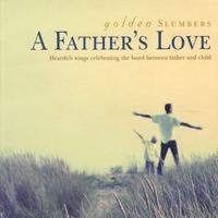 Couverture du titre Golden Slumbers: A Father's Love
