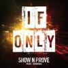 Couverture de l'album If Only (feat. Shakka) - Single