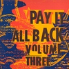 Couverture de l'album Pay It All Back, Volume 3