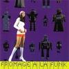 Couverture de l'album Fromage A La Funk - Funk