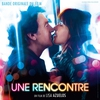 Cover of the album Une rencontre (Original Motion Picture Soundtrack)