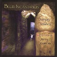 Couverture du titre Blue Incantation With Guest Jerry Garcia