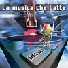 Cover of the album La musica che batte - Single