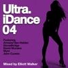 Couverture de l'album Ultra iDance 04 (Mixed by Elliott Walker)