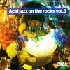 Cover of the album Acid Jazz On the Rocks, Vol. 3