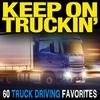 Couverture de l'album Keep on Truckin'-60 Truck Driving Favorites
