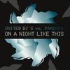 Cover of the album On a Night Like This (United DJ's vs. Pandora) - Single