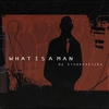 Cover of the album What Is a Man - Single