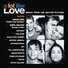 Couverture de l'album A Lot Like Love (Music from the Motion Picture)