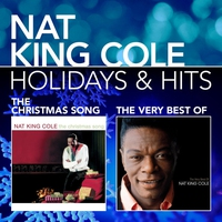 Couverture du titre Holidays & Hits: The Christmas Song / The Very Best of Nat King Cole