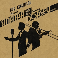 Cover of the track The Essential Frank Sinatra with the Tommy Dorsey Orchestra