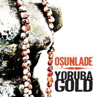 Couverture du titre Yoruba Gold (Osunlade Presents)