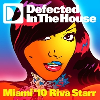 Cover of the track Defected In the House Miami '10 (Mixed By Riva Starr)