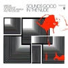 """Couverture de l'album Sounds Good In the Nude (Mixed by Tom Findlay & Tim """"Love"""" Lee)"""