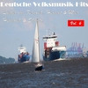 Cover of the album Deutsche Volksmusik Hits - Lieder von Fernweh, Heimat & Meer: Heimweh & Shanty, Vol. 6